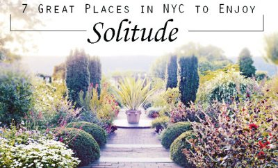 Places to Find Solitude in NYC